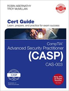 https://www.amazon.com/CompTIA-Advanced-Security-Practitioner-Certification/dp/0789759446/ref=sr_1_1?crid=31JIK09DZGNQC&keywords=cert+guide+Casp&qid=1569430298&s=books&sprefix=Cert+Gu%2Cstripbooks%2C158&sr=1-1